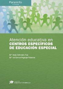 Atencion educativa en centros especificos de educacion espe