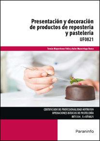 Presentacion y decoracion productos de repostreria y pastel