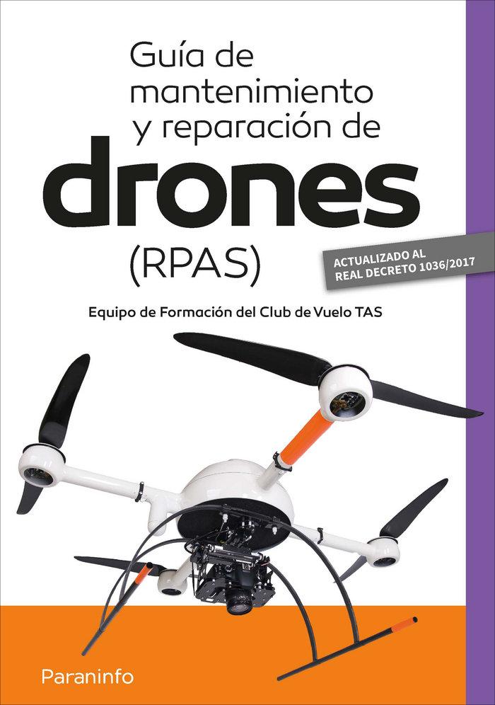 Guia de mantenimiento y reparacion de drones ( rpas)