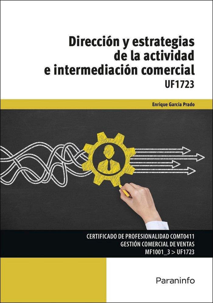 Direccion y estrategias de la actividad e intermediacion com