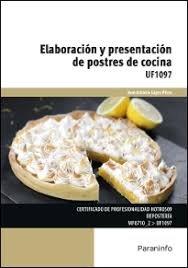 Elaboracion y presentacion de postres de cocina