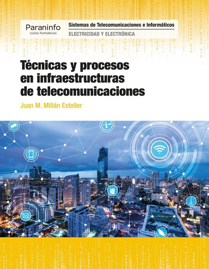 Tecnicas procesos infraestructuras telecomunicaciones