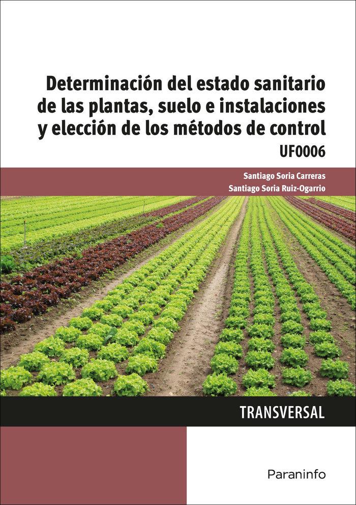 Determinacion del estado sanitario de las plantas, suelo e i