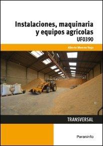 Instalaciones maquinaria y equipos agricolas