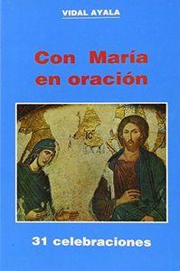 Con maria en oracion. 31 celebraciones (5. ed.)