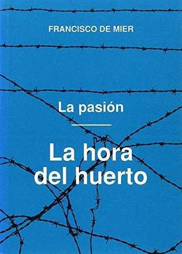 Pasion i. la hora del huerto (2. edic.),la