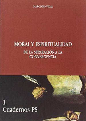 Moral y espiritualidad. de la separacion a la convergencia