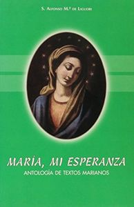 Maria mi esperanza. antologia de textos marianos