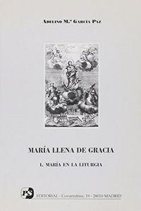 Maria, llena de gracia i. maria en la liturgia