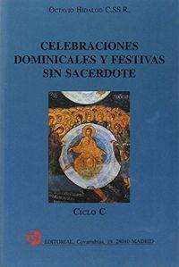 Celebraciones dominicales y festivas sin sacerdote. ciclo c