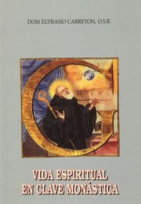 Vida espiritual en clave monastica (2. ed./ 2. imp.)