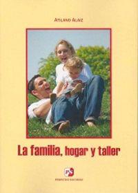 Familia, hogar y taller,la