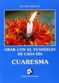 Orar con el evangelio de cada dia. cuaresma