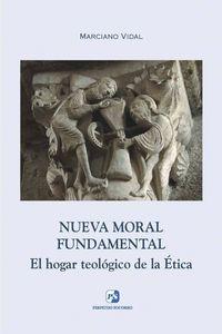 Nueva moral fundamental. el hogar teologico de la etica
