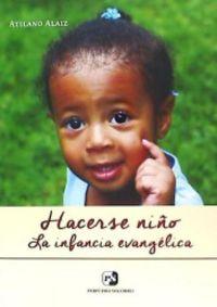 Hacerse niño. la infancia evangelica