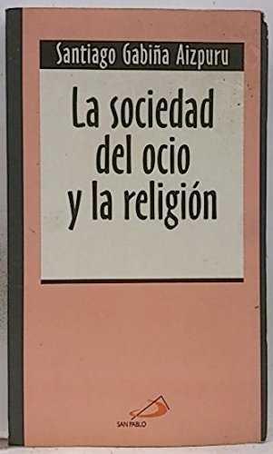 Sociedad del ocio y la religion,la