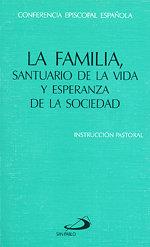 Familia, santuario de la vida y esperanza de la sociedad,la