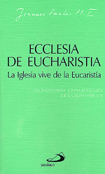 Ecclesia de eucharistia. la iglesia vive de la eucaristia