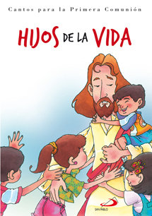Hijos de la vida (folleto) cantos para la primera comunion