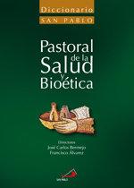 Diccionario de pastoral de la salud y bioetica