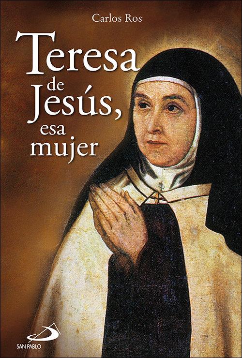 Teresa de jesus esa mujer