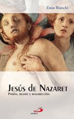 Jesus de nazaret pasion muerte y resurreccion
