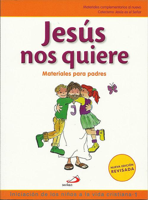 Jesus nos quiere. iniciacion de los niños a la vida cristian