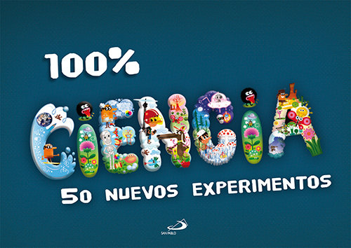 100% ciencia 50 nuevos experimentos