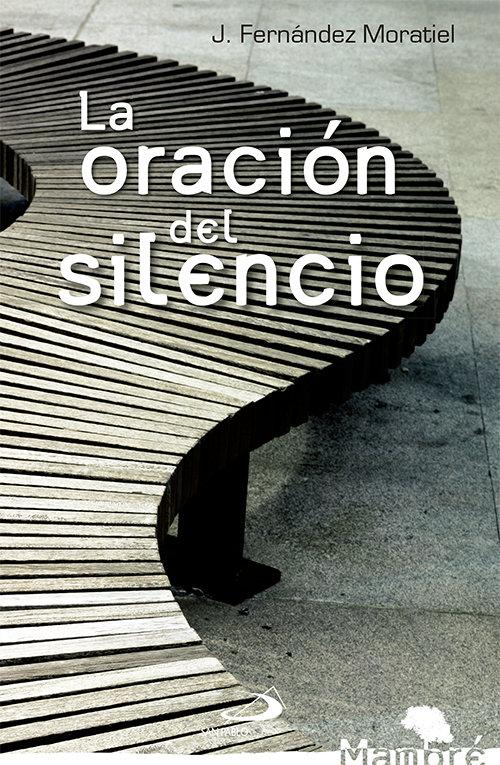 Oracion del silencio,la