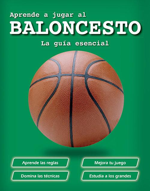 Aprende a jugar al baloncesto la guia esencial