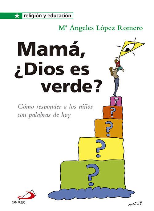 Mama dios es verde como responder niños palabras de hoy