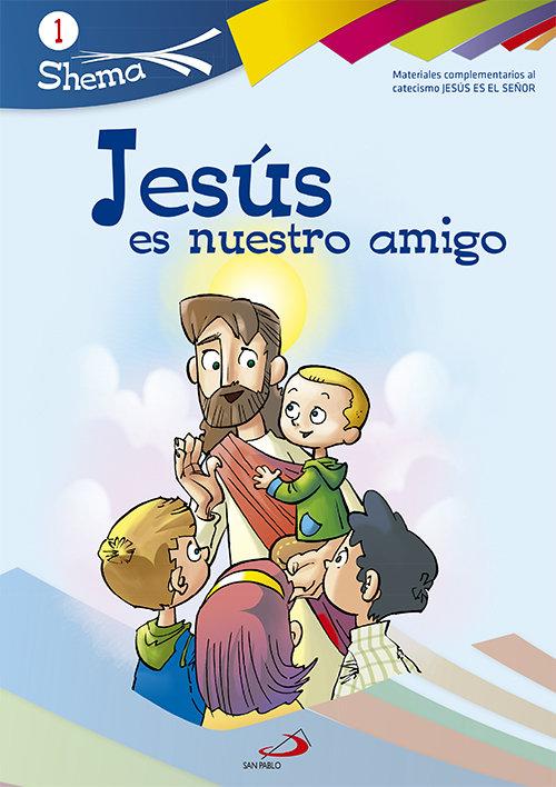 Jesus es nuestro amigo 1 shema iniciacion cristiana niños