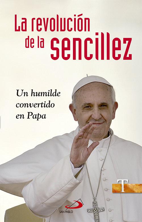 Revolucion de la sencillez,la un humilde convertido papa