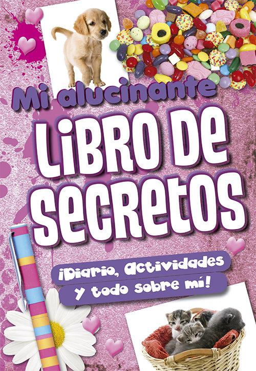Mi alucinante libro de secretos