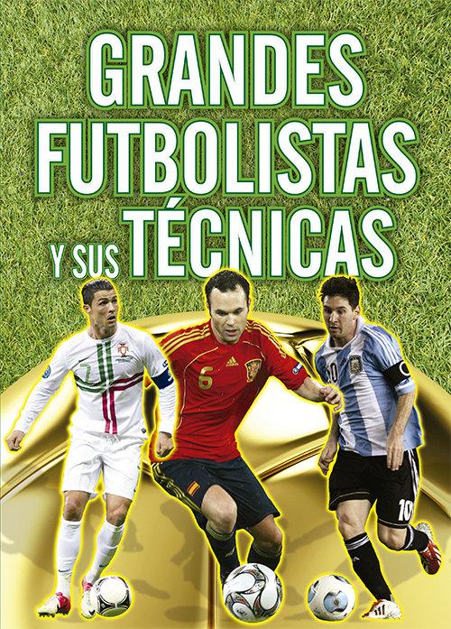 Grandes futbolistas y sus tecnicas
