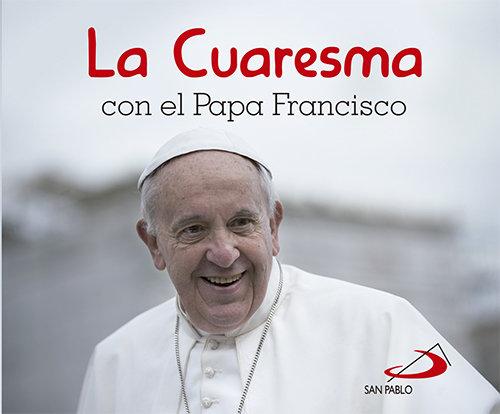 Cuaresma con el papa francisco,la