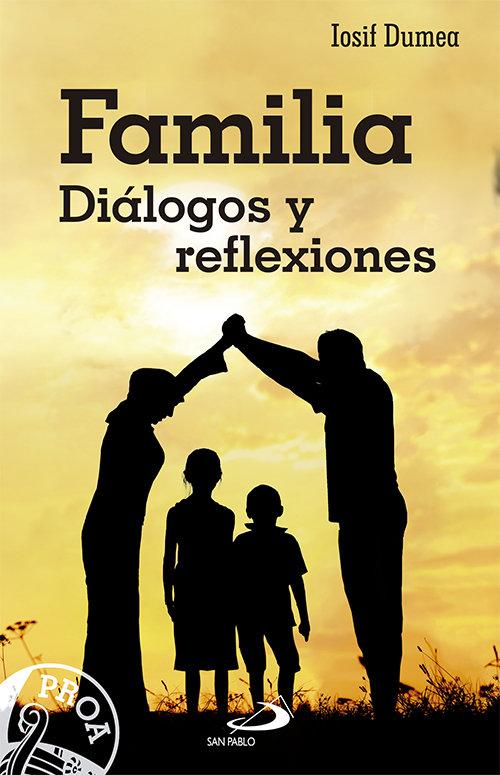 Familia. dialogos y reflexiones