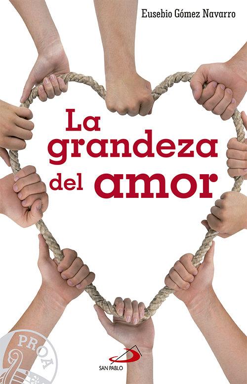 Grandeza del amor,la