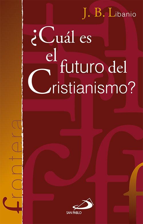 ¿cual es el futuro del cristianismo?