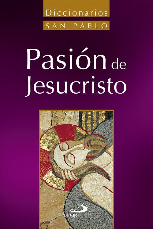 Diccionario de la pasion de jesucristo