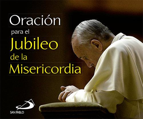 Oracion para el jubileo de la misericordia