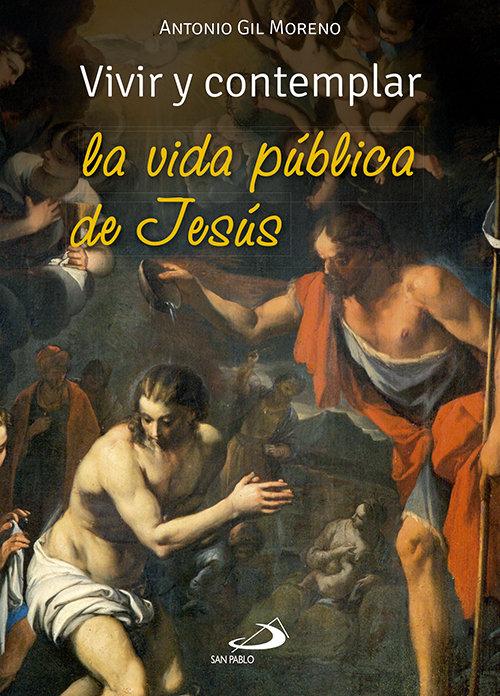 Vivir y contemplar la vida publica de jesus