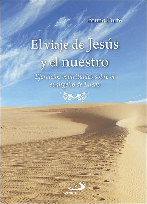 Viaje de jesus y el nuestro,el