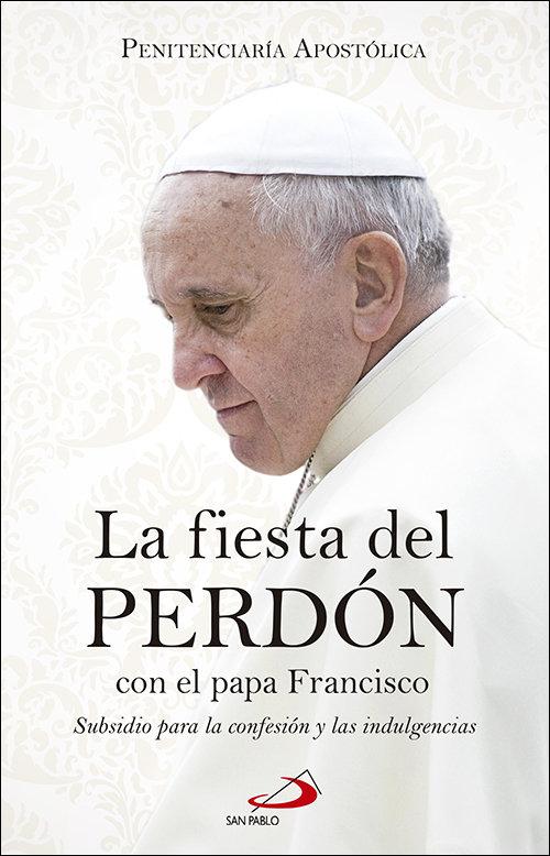 Fiesta del perdon con el papa francisco,la