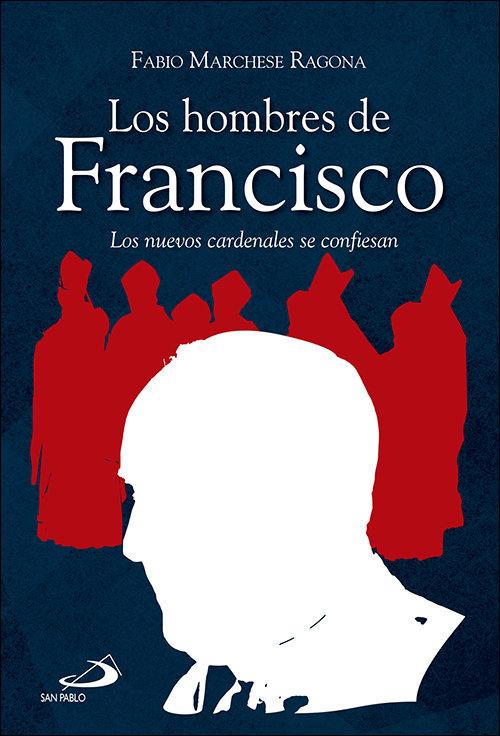 Hombres de francisco,los