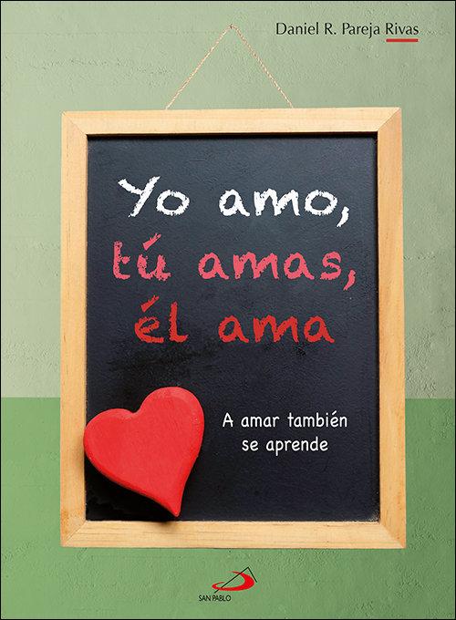 Yo amo, tu amas, el ama