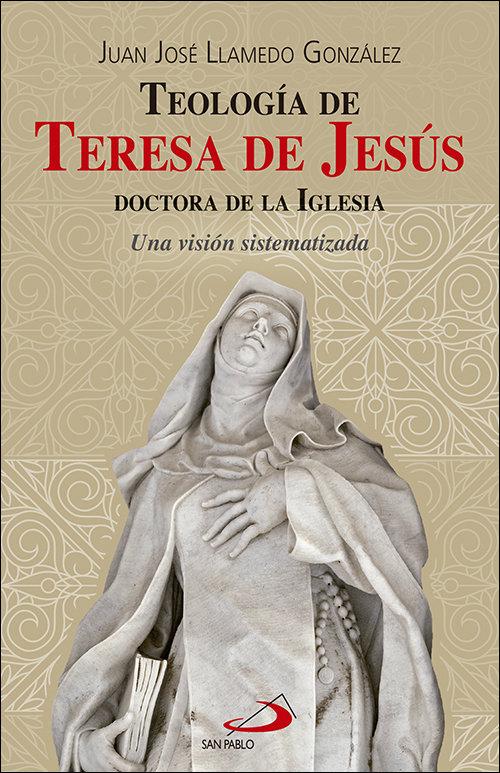 Teologia de teresa de jesus, doctora de la iglesia