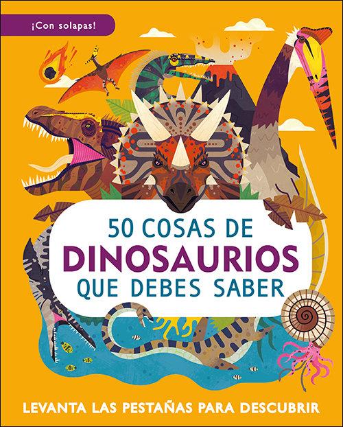 50 cosas de dinosaurios que debes saber