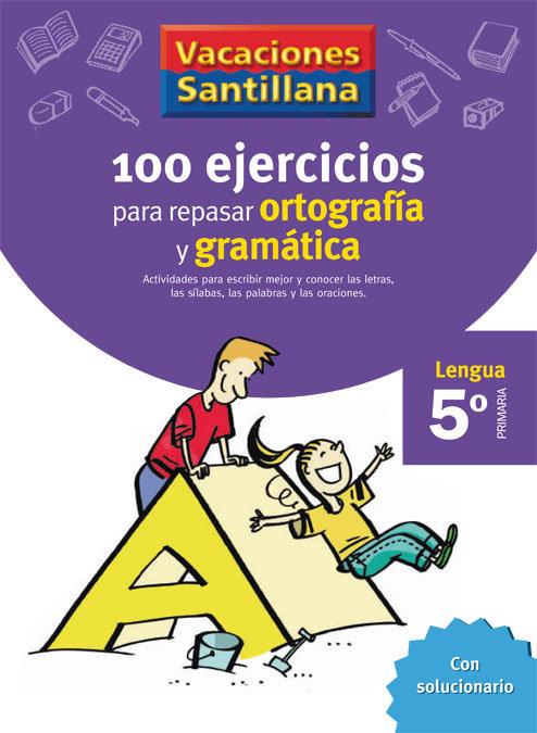 100 ejercicios ortografia gramatica 5ºep 06 vacaciones
