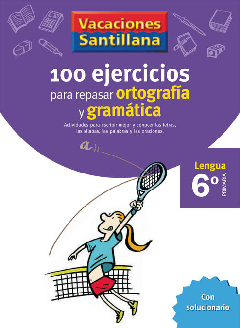100 ejercicios ortografia gramatica 6ºep 06 vacaciones